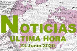 ultimas noticias 23 de junio 2020