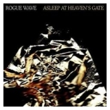 Rogue Wave - Asleep At Heaven's Gate