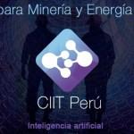 CIIT Perú presenta tendencias tecnológicas para la minería y energía