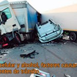 Distracción, celular y alcohol, factores causantes de los accidentes de tránsito