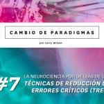 La neurociencia por detrás de las Técnicas de Reducción de Errores Críticos (TREC)