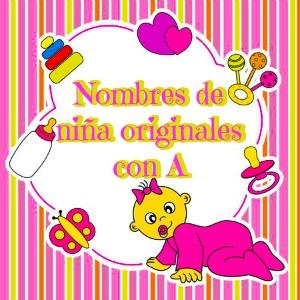 Nombres de niña originales con A