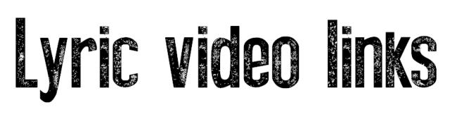 Lyric video links
