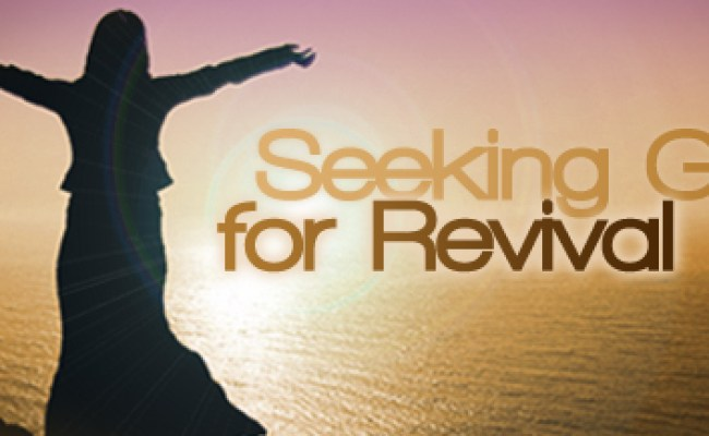 Seeking God For Revival Programs Revive Our Hearts