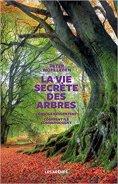 """""""La vie secrète des arbres"""" de Peter Wholbeen"""