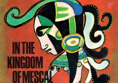 In the Kingdom of Mescal
