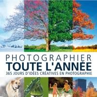 Avis sur le livre : Photographier toute l'année 365 jours d'idées créatives en photographie