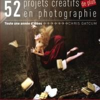 Avis sur le livre : 52 projets créatifs DE PLUS en photographie