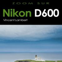 Avis sur le livre : Nikon D600 de Vincent Lambert