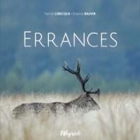 """""""Errances"""" le nouveau livre de Patrick Lebecque et Etienne Bauvir aux éditions Weyrich!"""