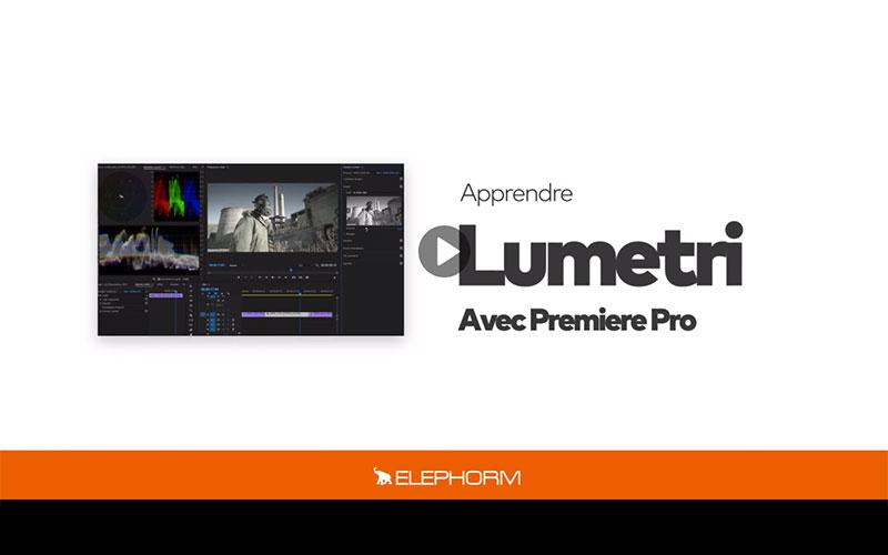 Elephorm - Maitrisez Lumetri sur Premiere Pro CC