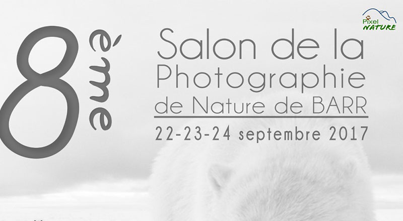 Salon 2017 de la photographie de Nature  à Barr du 22 au 24 Septembre