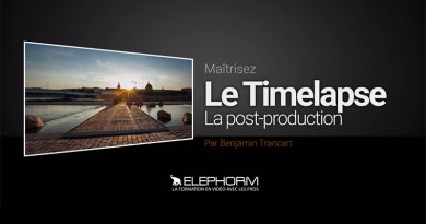 Maîtrisez le Timelapse – La post-production