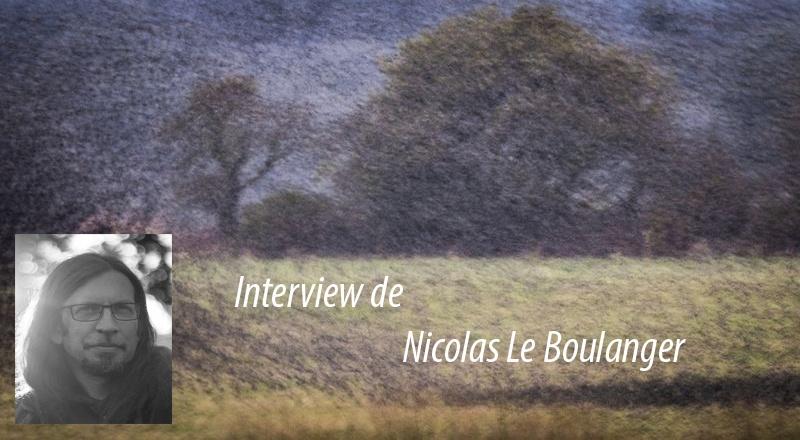 Interview Nicolas le Boulanger