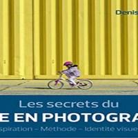 Livre : Les secrets du Style en photographie de Denis Dubesset aux Editions Eyrolles