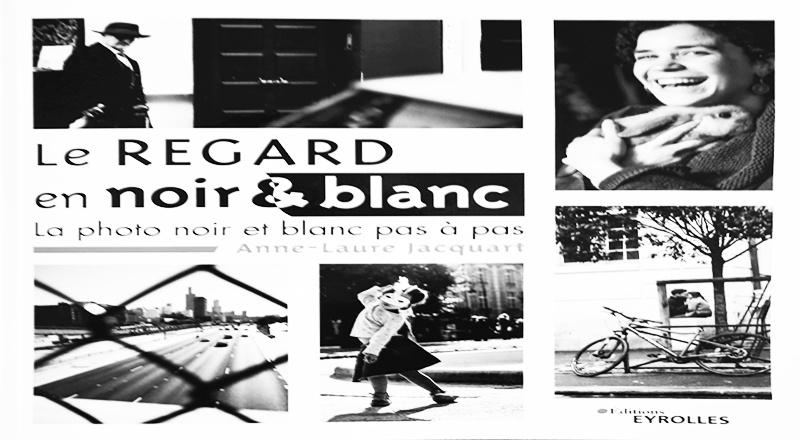 Livre Le regard en Noir et blanc