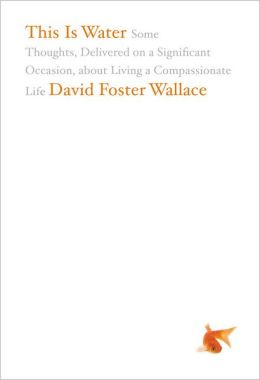 Image result for david foster wallace this is water book amazon