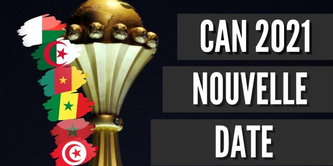 CAN 2021 : Une nouvelle date