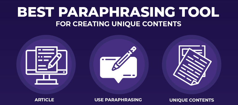 Best Paraphrasing Tool for Creating Unique Contents