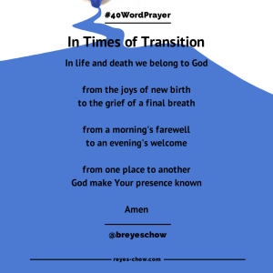 #40WordPrayer - In Times of Transition