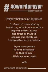 #40wordprayer in times of injustice