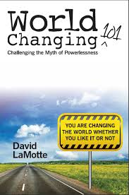 David LaMotte - World Changing 101