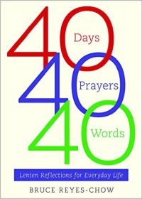 Cover 40 Days, 40 Prayers, 40 Words: Lenten Reflections for Everyday Life — Bruce Reyes-Chow