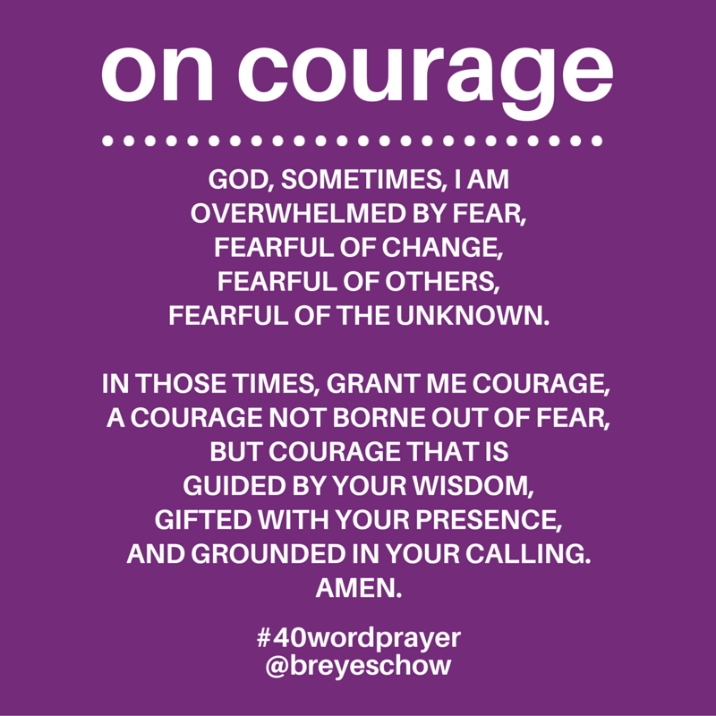#40WordPrayer on Courage — Bruce Reyes-Chow