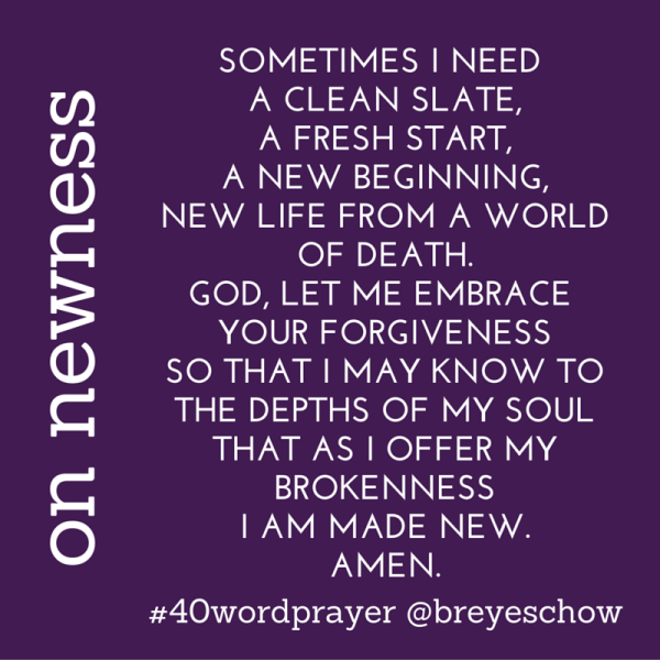 #40WordPrayer on Newness — Bruce Reyes-Chow