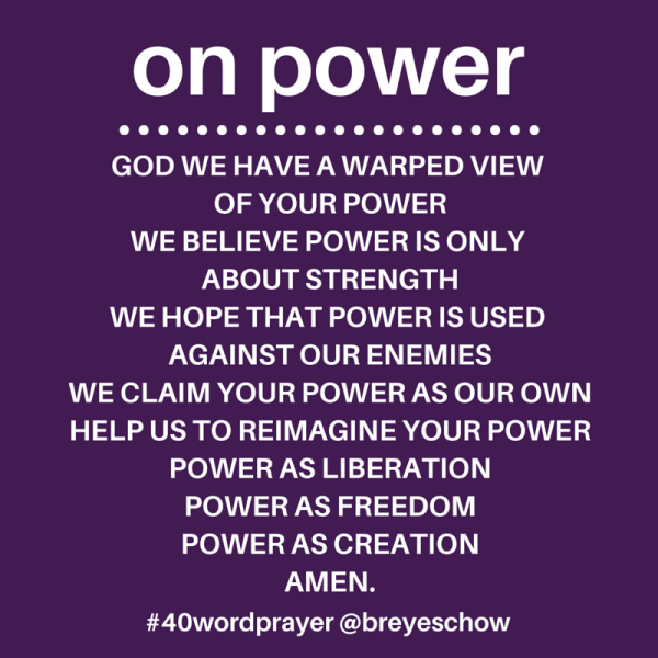 #40WordPrayer on Power — Bruce Reyes-Chow