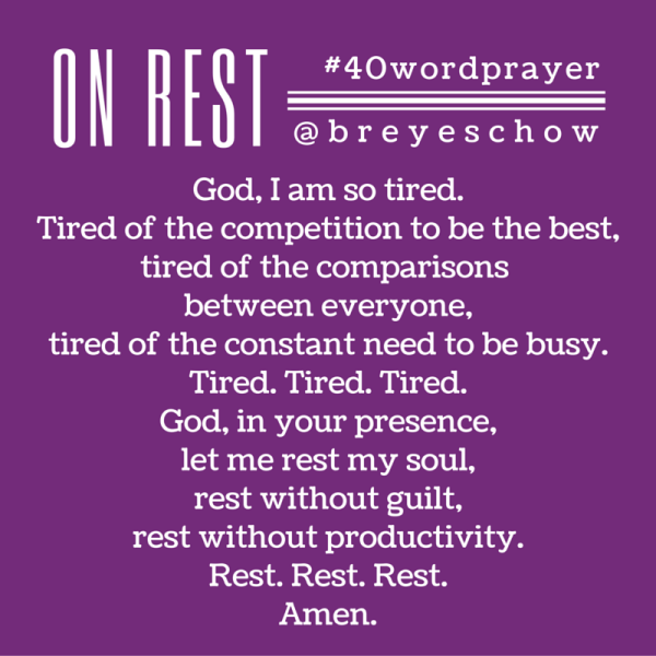 #40WordPrayer on Rest — Bruce Reyes-Chow