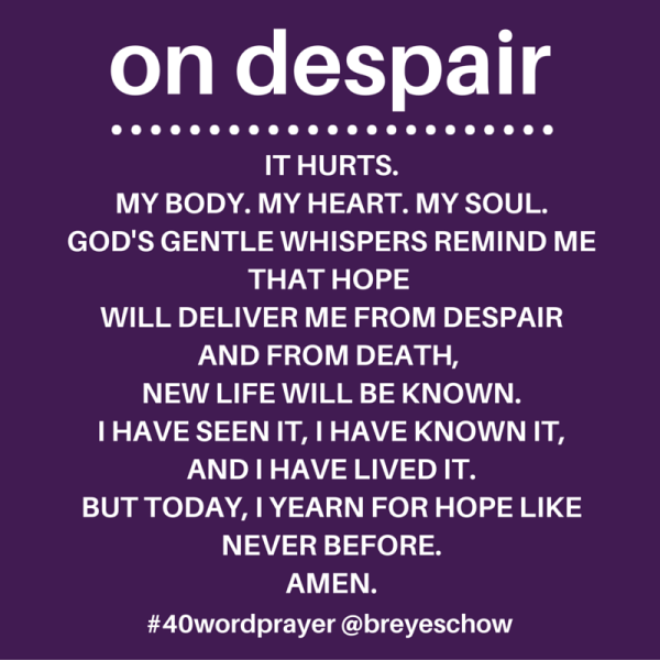 #40WordPrayer on Despair — Bruce Reyes-Chow