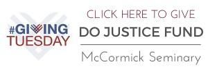 DO JUSTICE FUND - McCormick Seminary