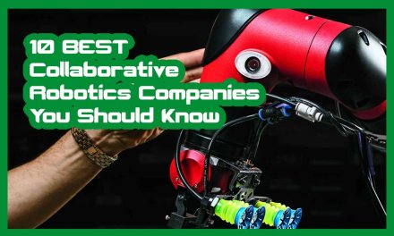 10 of the Best Collaborative Robotics Companies That Everyone Should Know About