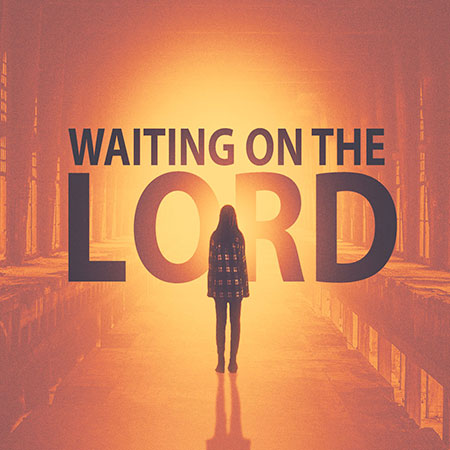 Waiting on The Lord – Rolling Hills Baptist Church