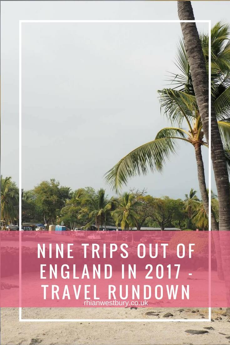 Nine Trips Out Of England In 2017 - Travel Rundown