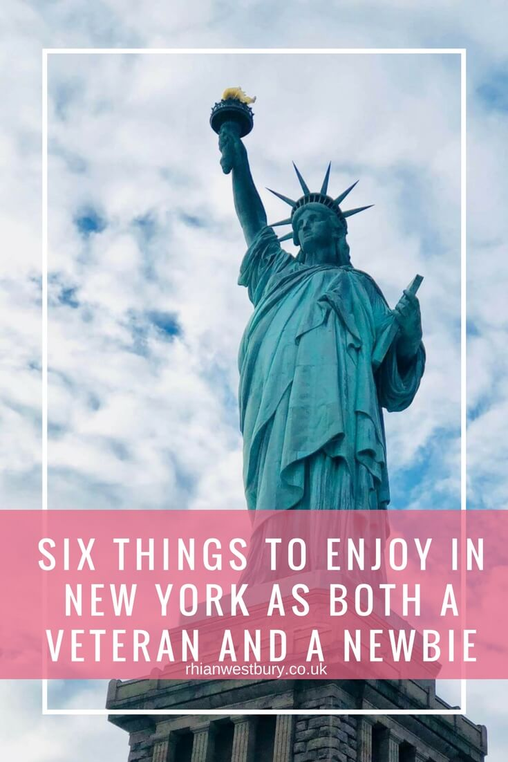 Six Things To Enjoy In New York As Both A Veteran And A Newbie