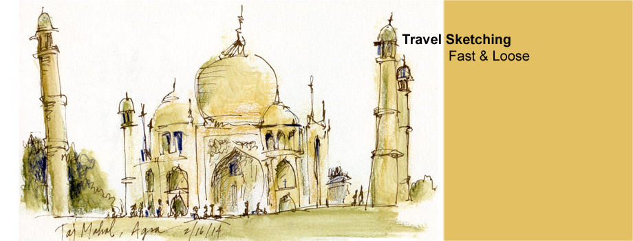 Travel Sketching - Fast & Loose (Taj Mahal)