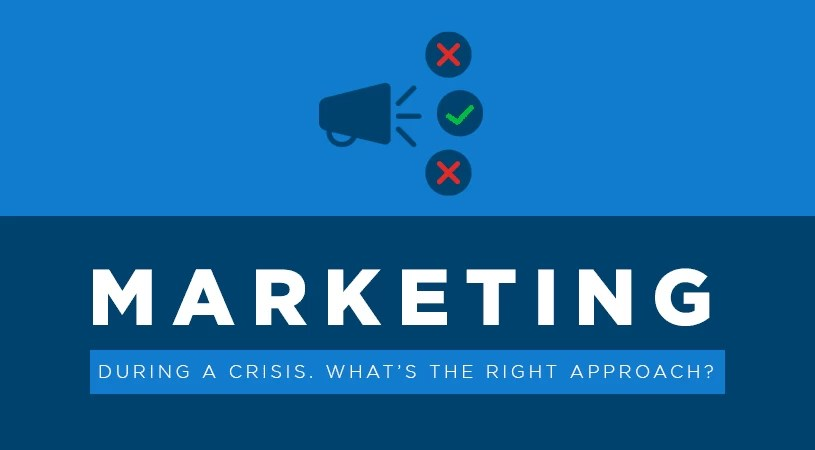 Marketing during a crisis. What's the right approach?