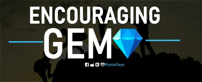 ENCOURAGING GEM