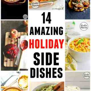 14 amazing holiday side dishes! Amazing holiday side dish recipes from your favorite food bloggers, The Foodie Mamas!
