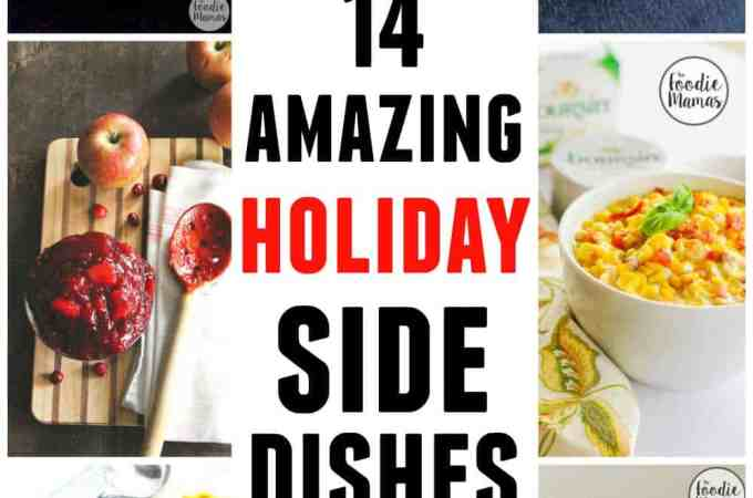14 amazing holiday side dishes #FoodieMamas