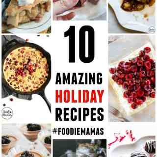10 amazing holiday dessert recipes! Amazing holiday dessert recipes from your favorite food bloggers, The Foodie Mamas!