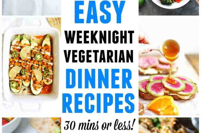 easy weeknight vegetarian dinner recipes