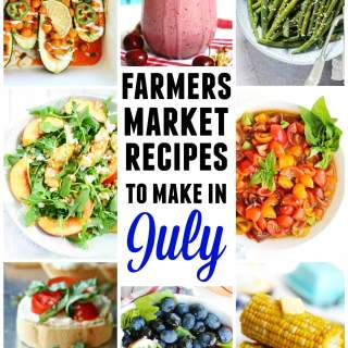 Farmers market july recipes