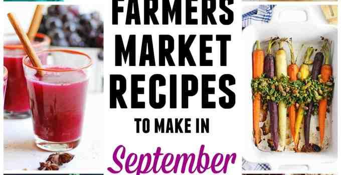 Farmers market September recipes