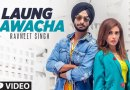 Laung Gawacha – Ravneet Singh