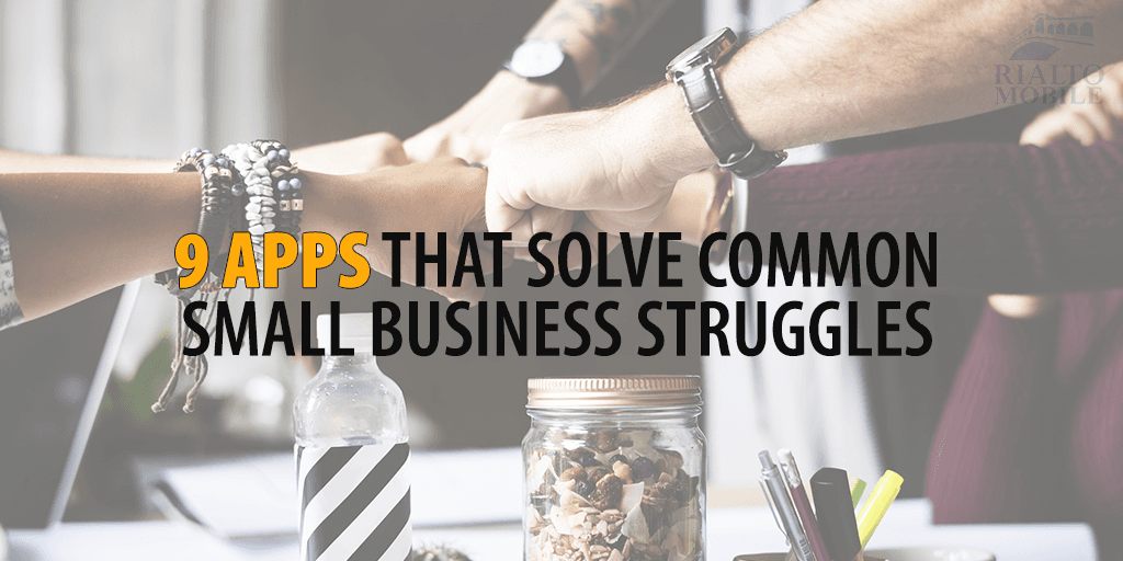 Apps that Solve Small Business Struggles