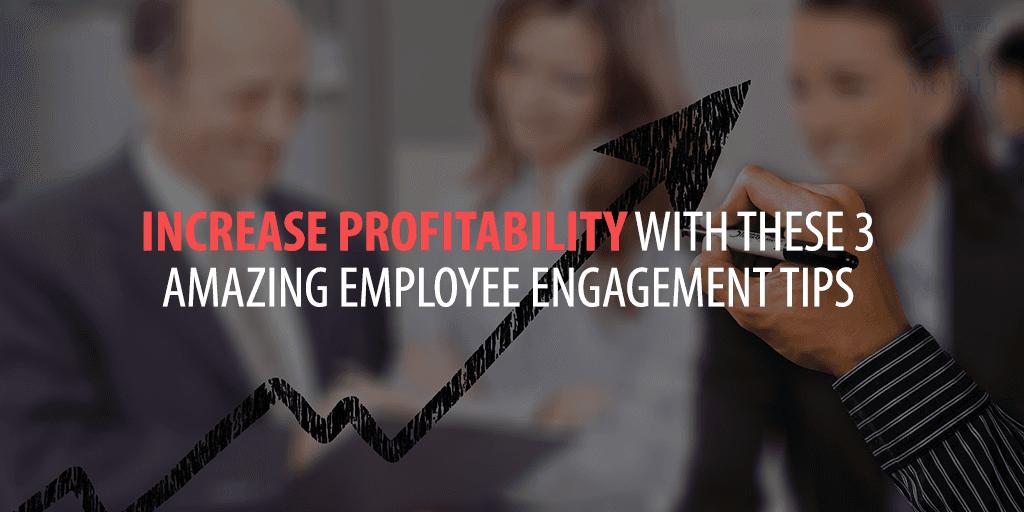 Increase Profitability With Employee Engagement