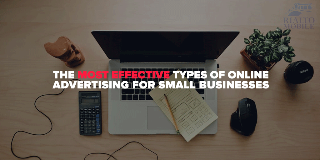 The Most Effective Types of Online Advertising for Small Businesses